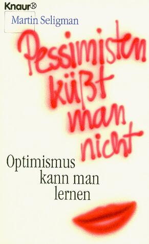 Pessimisten küßt man nicht